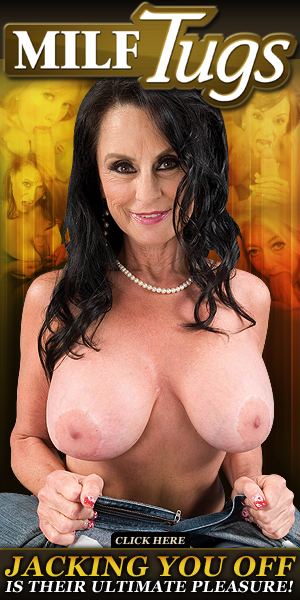 Get 50% off milf tugs click here!